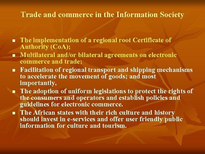 Trade and commerce in the Information Society n n n The implementation of a