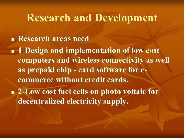 Research and Development n n n Research areas need 1 -Design and implementation of