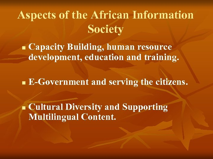 Aspects of the African Information Society n n n Capacity Building, human resource development,