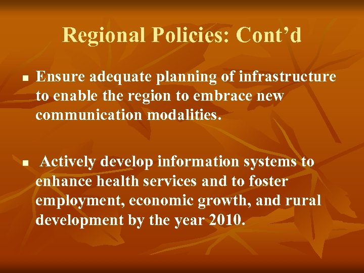 Regional Policies: Cont'd n n Ensure adequate planning of infrastructure to enable the region