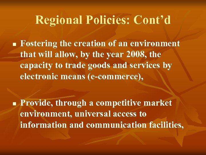 Regional Policies: Cont'd n n Fostering the creation of an environment that will allow,