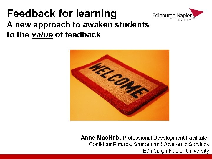 Feedback for learning A new approach to awaken students to the value of feedback