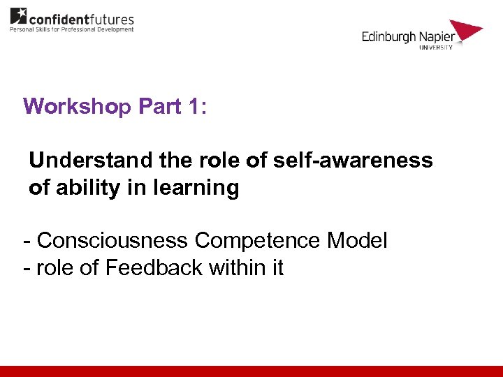 Workshop Part 1: Understand the role of self-awareness of ability in learning - Consciousness