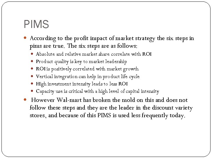 PIMS According to the profit impact of market strategy the six steps in pims