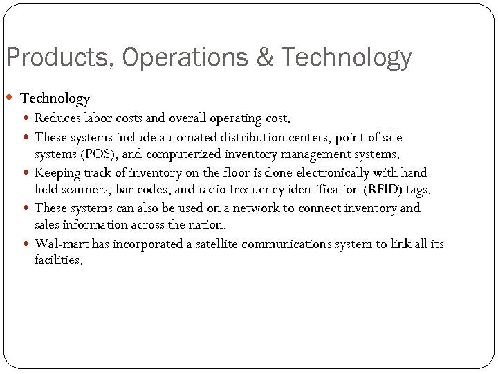 Products, Operations & Technology Reduces labor costs and overall operating cost. These systems include