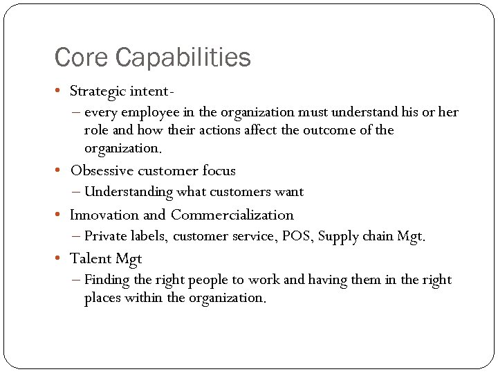 Core Capabilities • Strategic intent– every employee in the organization must understand his or