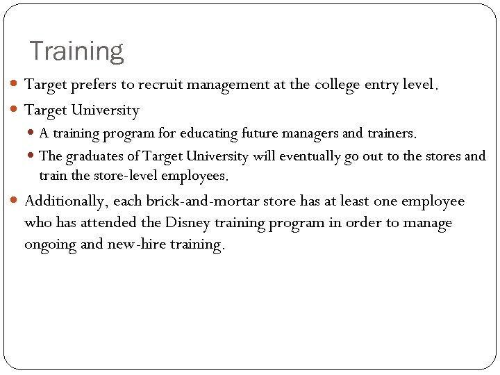 Training Target prefers to recruit management at the college entry level. Target University A