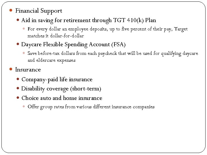 Financial Support Aid in saving for retirement through TGT 410(k) Plan For every