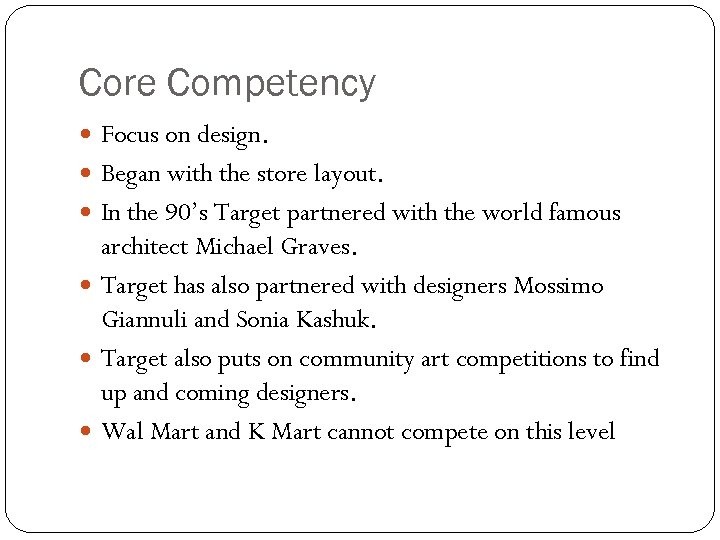 Core Competency Focus on design. Began with the store layout. In the 90's Target