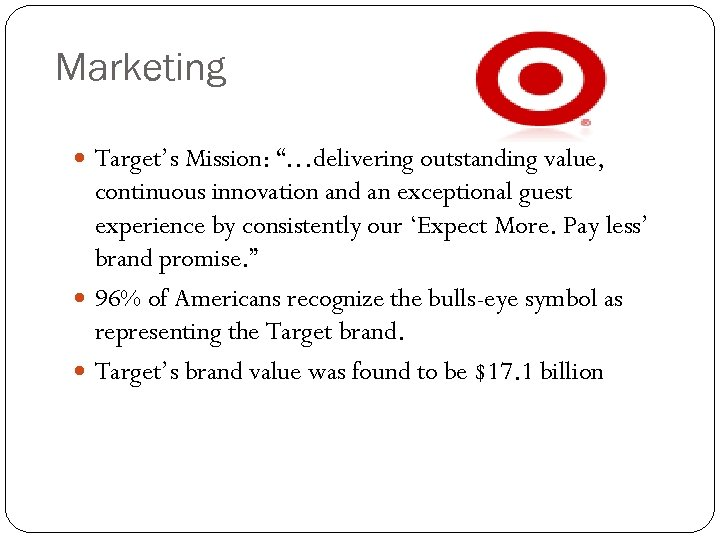 """Marketing Target's Mission: """"…delivering outstanding value, continuous innovation and an exceptional guest experience by"""