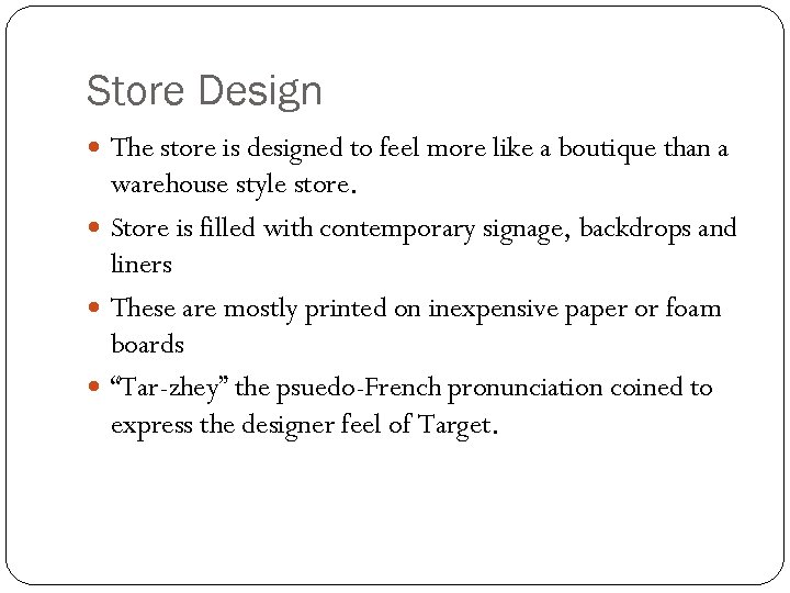 Store Design The store is designed to feel more like a boutique than a