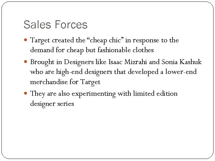 """Sales Forces Target created the """"cheap chic"""" in response to the demand for cheap"""