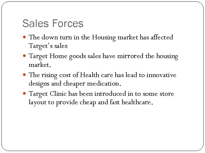 Sales Forces The down turn in the Housing market has affected Target's sales Target