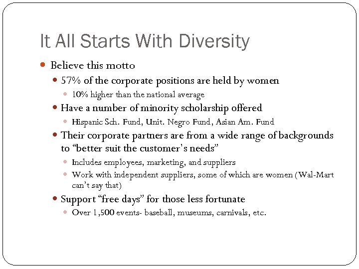 It All Starts With Diversity Believe this motto 57% of the corporate positions are