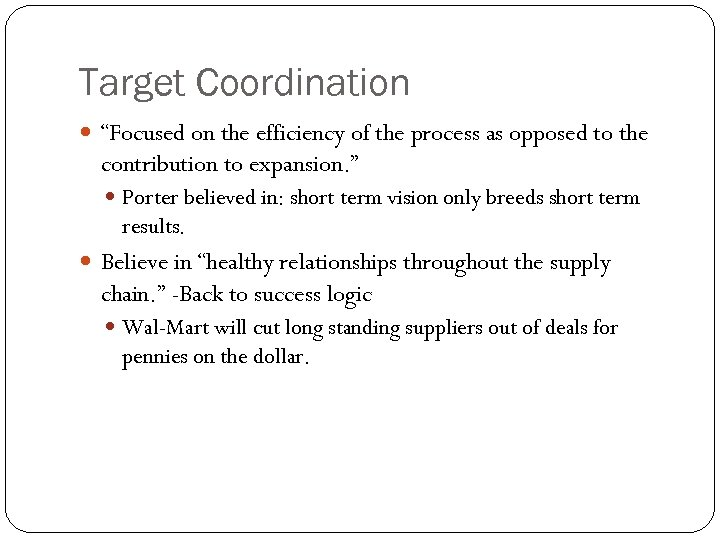 """Target Coordination """"Focused on the efficiency of the process as opposed to the contribution"""