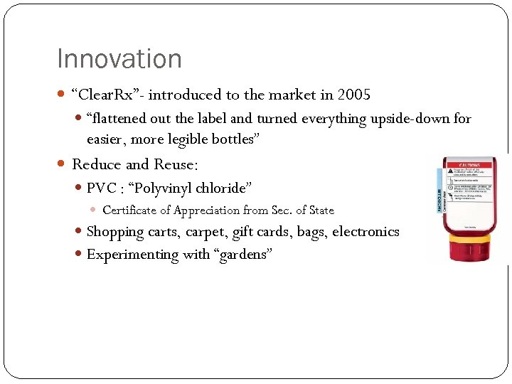 """Innovation """"Clear. Rx""""- introduced to the market in 2005 """"flattened out the label and"""