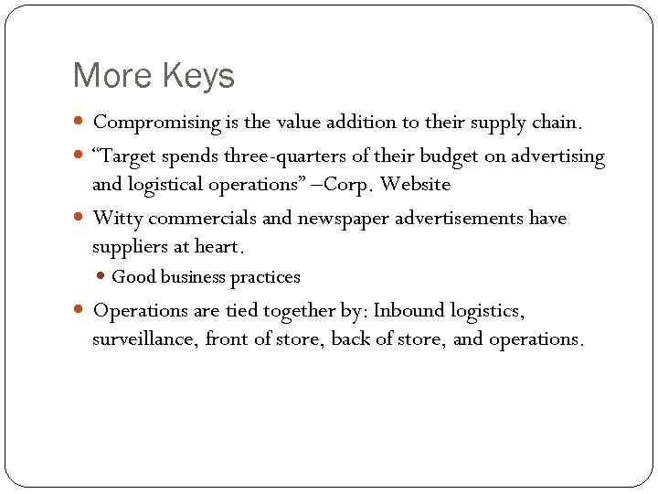 """More Keys Compromising is the value addition to their supply chain. """"Target spends three-quarters"""