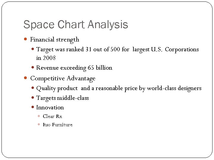 Space Chart Analysis Financial strength Target was ranked 31 out of 500 for largest