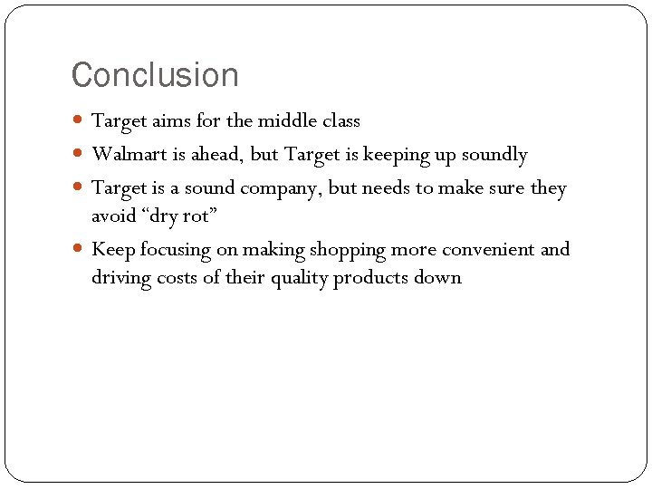 Conclusion Target aims for the middle class Walmart is ahead, but Target is keeping