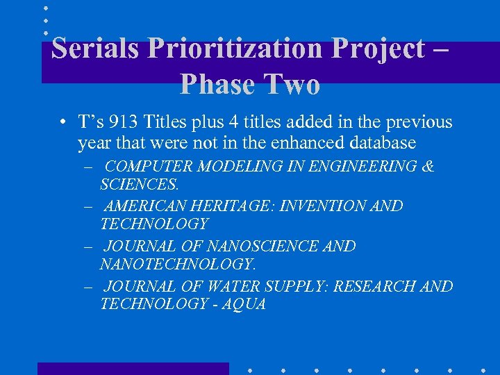 Serials Prioritization Project – Phase Two • T's 913 Titles plus 4 titles added