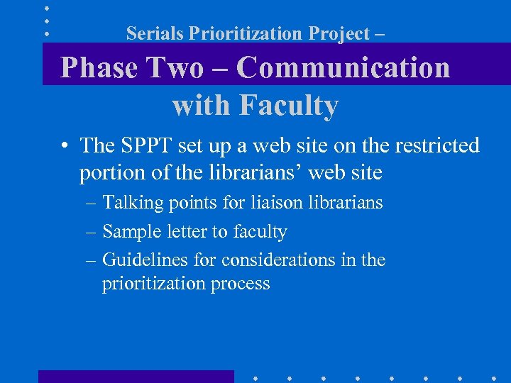 Serials Prioritization Project – Phase Two – Communication with Faculty • The SPPT set