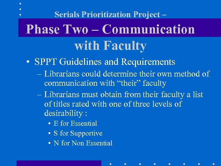 Serials Prioritization Project – Phase Two – Communication with Faculty • SPPT Guidelines and