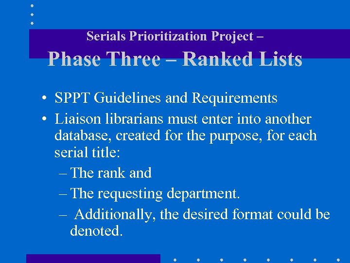 Serials Prioritization Project – Phase Three – Ranked Lists • SPPT Guidelines and Requirements