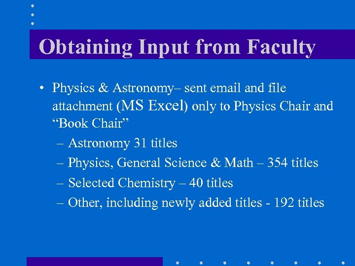 Obtaining Input from Faculty • Physics & Astronomy– sent email and file attachment (MS