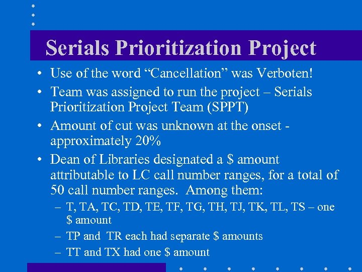"""Serials Prioritization Project • Use of the word """"Cancellation"""" was Verboten! • Team was"""