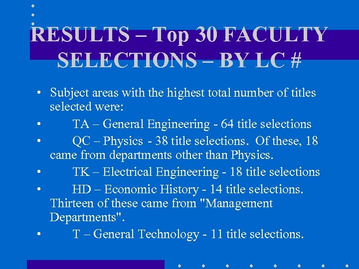 RESULTS – Top 30 FACULTY SELECTIONS – BY LC # • Subject areas with