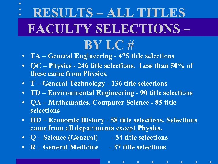 RESULTS – ALL TITLES FACULTY SELECTIONS – BY LC # • TA – General