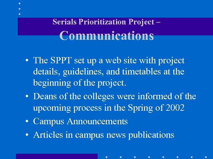 Serials Prioritization Project – Communications • The SPPT set up a web site with