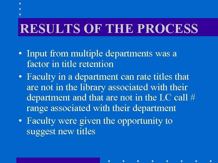 RESULTS OF THE PROCESS • Input from multiple departments was a factor in title