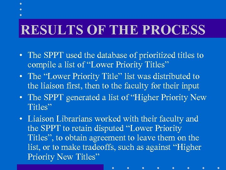 RESULTS OF THE PROCESS • The SPPT used the database of prioritized titles to