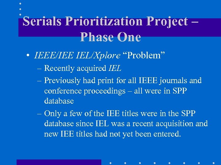 """Serials Prioritization Project – Phase One • IEEE/IEE IEL/Xplore """"Problem"""" – Recently acquired IEL"""