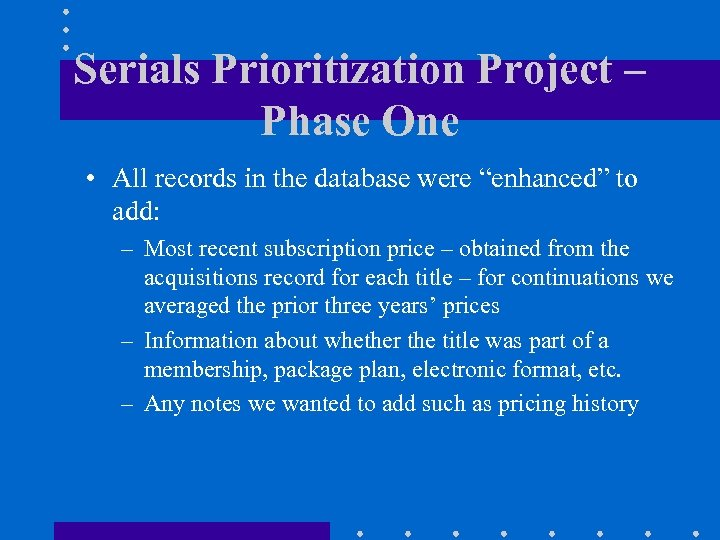 """Serials Prioritization Project – Phase One • All records in the database were """"enhanced"""""""