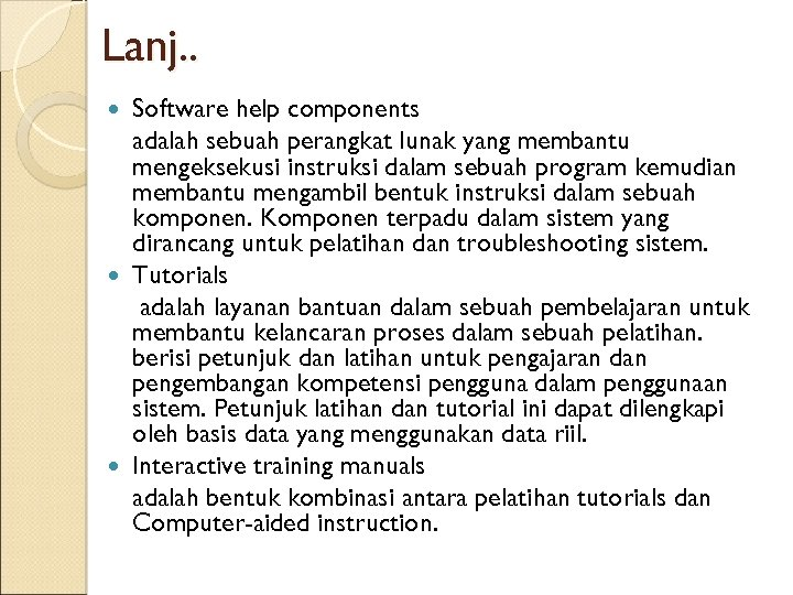 Lanj. . Software help components adalah sebuah perangkat lunak yang membantu mengeksekusi instruksi dalam