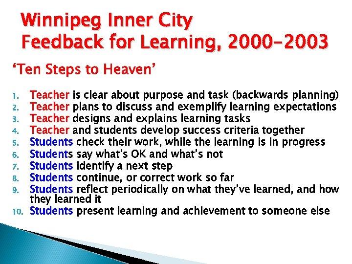 Winnipeg Inner City Feedback for Learning, 2000 -2003 'Ten Steps to Heaven' 1. 2.