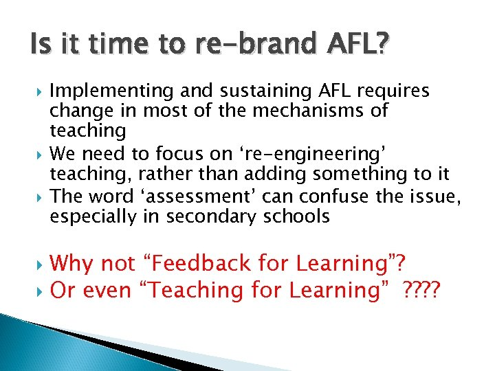 Is it time to re-brand AFL? Implementing and sustaining AFL requires change in most