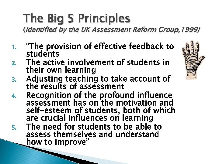 The Big 5 Principles (identified by the UK Assessment Reform Group, 1999) 1. 2.