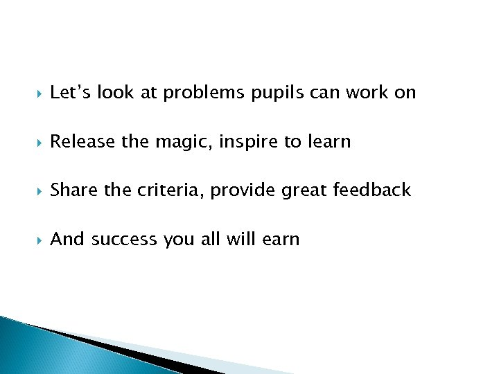 Let's look at problems pupils can work on Release the magic, inspire to