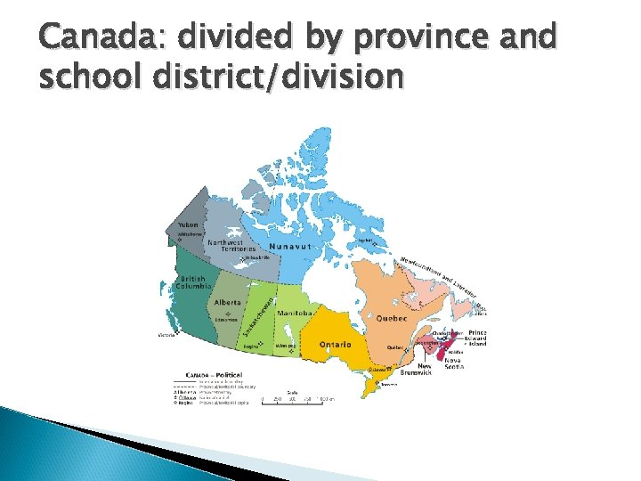 Canada: divided by province and school district/division