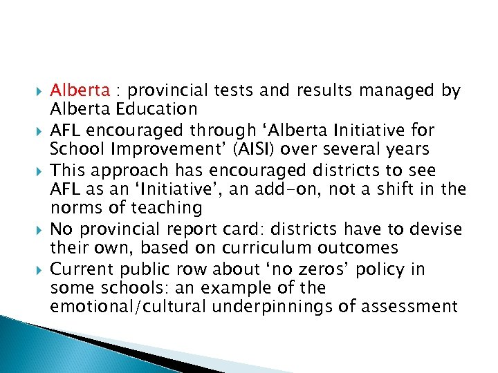 Alberta : provincial tests and results managed by Alberta Education AFL encouraged through