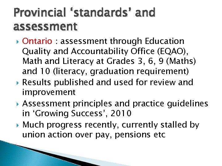 Provincial 'standards' and assessment Ontario : assessment through Education Quality and Accountability Office (EQAO),