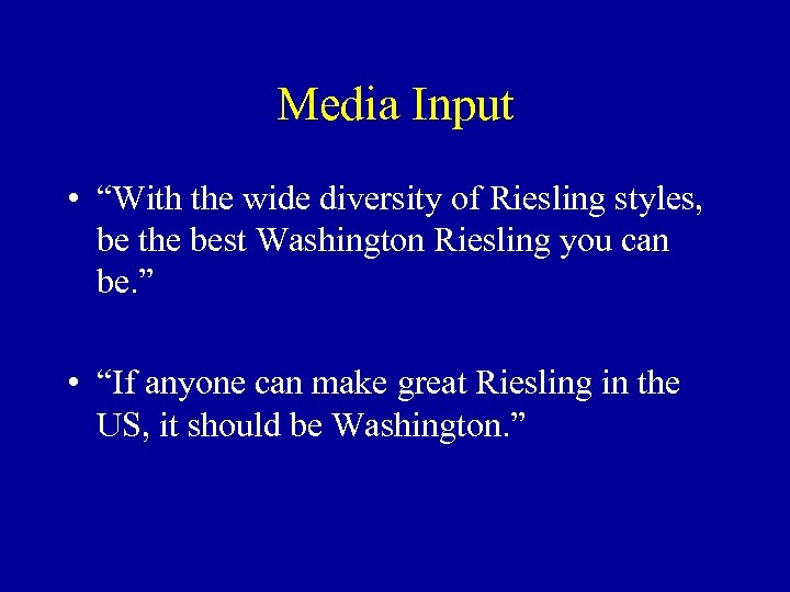 "Media Input • ""With the wide diversity of Riesling styles, be the best Washington"