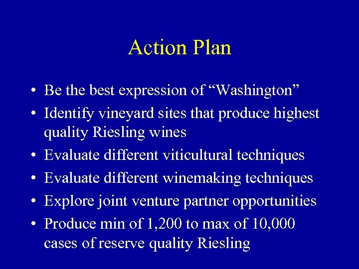 "Action Plan • Be the best expression of ""Washington"" • Identify vineyard sites that"