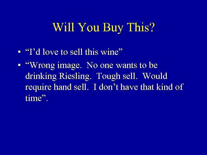 "Will You Buy This? • ""I'd love to sell this wine"" • ""Wrong image."