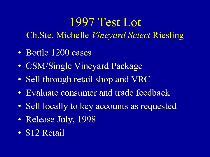 1997 Test Lot Ch. Ste. Michelle Vineyard Select Riesling • • Bottle 1200 cases