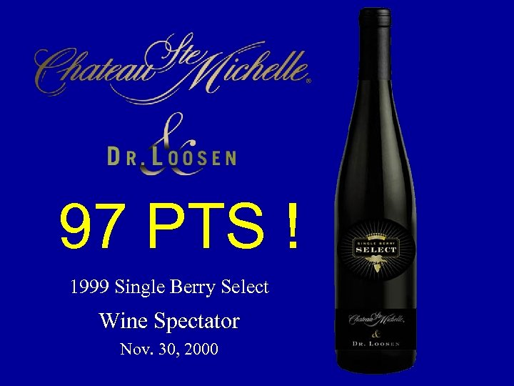 97 PTS ! 1999 Single Berry Select Wine Spectator Nov. 30, 2000