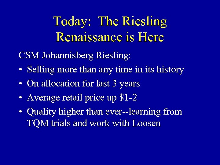Today: The Riesling Renaissance is Here CSM Johannisberg Riesling: • Selling more than any